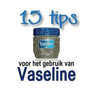 Tips voor gebruik Vaseline