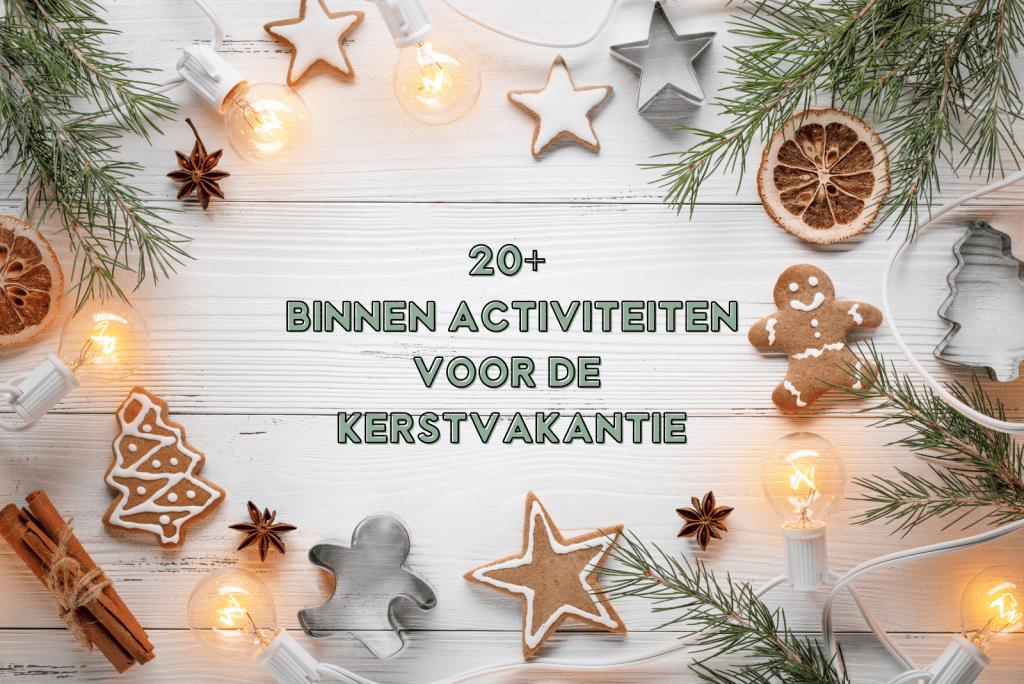 Binnen activiteiten kerstvakantie met kinderen: zo kom je de lockdown door!